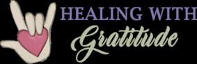 Healing with Gratitude